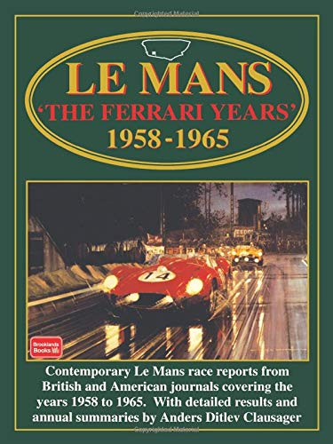 9781855203723: Le Mans: The Ferrari Years 1958-1965 (Racing Series)