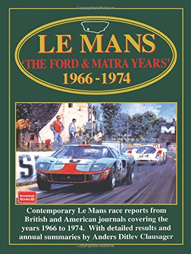 Le Mans: The Ford & Matra Years 1966-1974 (Racing Series): Clarke, R.M.