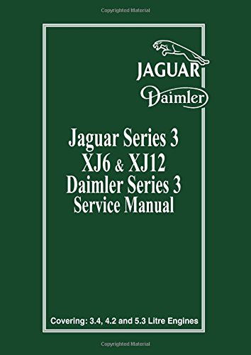 Jaguar XJ6 & XJ12 Series 3 Service Manual (Official Workshop Manual) (Bk. 1) (1855204010) by Brooklands Books Ltd
