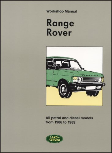 Range Rover Workshop Manual: All Petrol and Diesel Models from 1986 to 1989: 1986-89 (Workshop ...