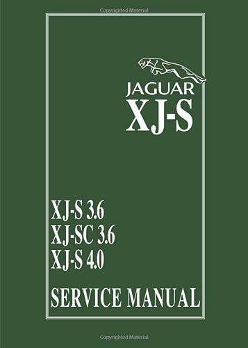 9781855204638: Jaguar XJ-S: XJ-S 3.6 - XJ-SC 3.6 - XJ-S 4.0 Service Manual (Official Service Manual)