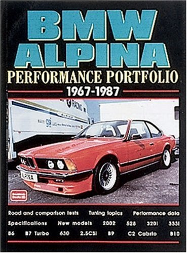 9781855204911: BMW Alpina 1967-87 Performance Portfolio: Contemporary Road Tests, Model Introductions and Driving Impressions (Performance portfolio series)