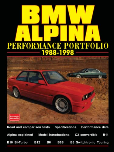 BMW Alpina Performance Portfolio 1988-1998 (Brooklands Books Road Test Series): A Collection of ...