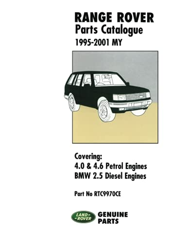 9781855206168: Range Rover Parts Catalogue 1995-2001 MY Covering: 4.0 & 4.6 Petrol Engines BMW 2.5 Diesel Engines.: Owners Manual: Covers: 4.0 and 4.6 Litre V8 Petrol Plus the Diesel BMW 2.5 Litre