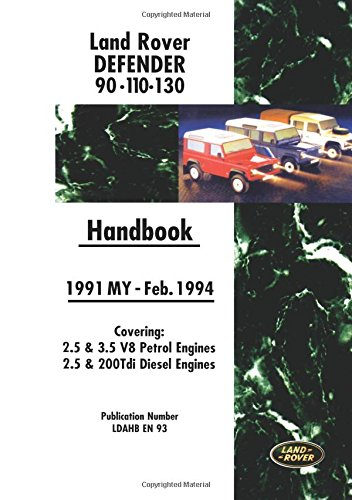 9781855206502: Land Rover Defender 90 110 130 Handbook 1991-Feb.1994 MY: Handbook: Covers 2.5 and 3.5 V8 Petrol and 2.5 and 200 Tdi Diesel Engines
