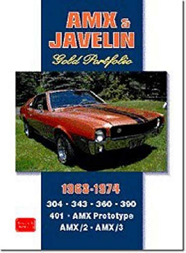 AMX and Javelin Gold Portfolio 1968-1974 (Brooklands Books Road Test Series): 48 Articles Trace the...