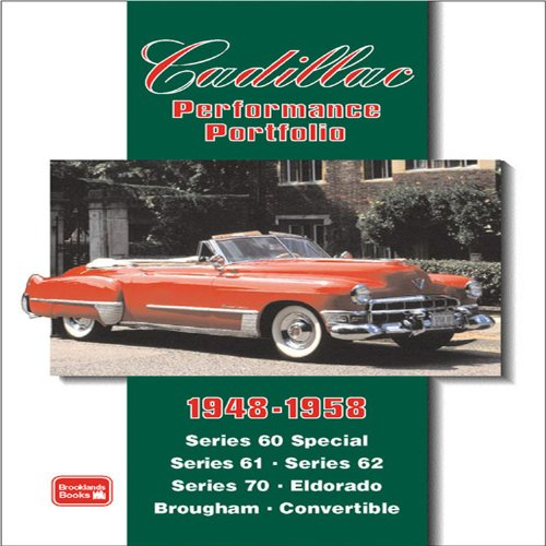 9781855206632: Cadillac Performance Portfolio 1948-1958: Series 60 Special, Series 61, Series 62, Series 70, Eldorado, Brougham, Convertible