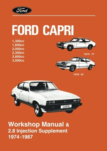 Ford Capri Workshop Manual: AND 2.8 Injection Supplement: 1.3, 1.6, 2.0, 2.3, 2.8i 3.0 (Paperback)