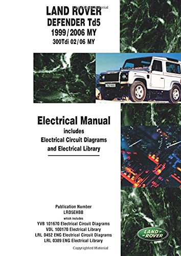 9781855206984: Land Rover Defender Td5 Electrical Manual: Td5 1999/2005 MY Onwards 300Tdi 2002/05 MY Onwards (Motor Books)