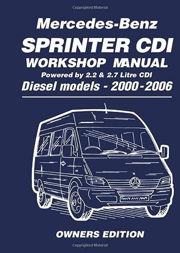 Mercedes-Benz Sprinter Cdi Workshop Manual 2000-2006: Owners: Ltd, Brooklands Books