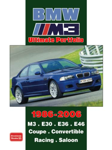 9781855207509: BMW M3 Ultimate Portfolio 1986-2006: M3. E30. E36. E46. Coupe. Convertible. Racing. Saloon