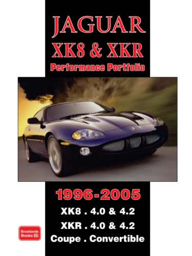 9781855207578: Jaguar XK8 and XKR Performace Portfolio 1996-2005: XK8. 4.0 & 4.2 XKR. 4.0 and 4.2 Coupe. Convertible (Performance Portfolio)