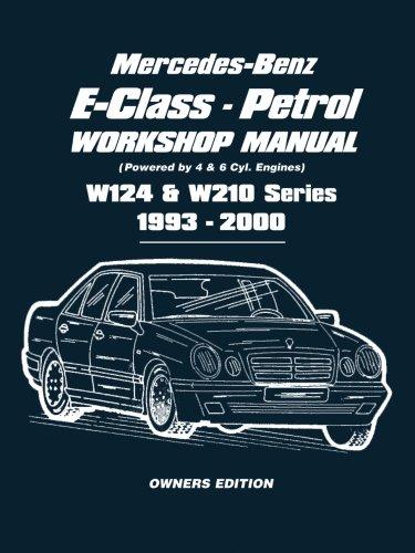 9781855207684: Mercedes-Benz E-Class - Petrol W124 & W210 Series Workshop Manual 1993-2000