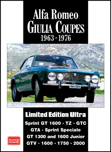 9781855207707: Alfa Romeo Giulia Coupes Limited Edition Ultra 1963 -1976: A Collection of Articles and Road Tests Covering: Sprint GT1600, TZ, GTC, GTA, SS, GT1300 and 1600 Junior and the GTV1600, 1750 and 2000
