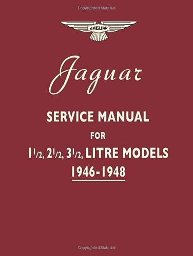 Jaguar Service Manual 1946-1948 for 1.5, 2.5, 3.5 Litre Models: Jaguar Cars Ltd