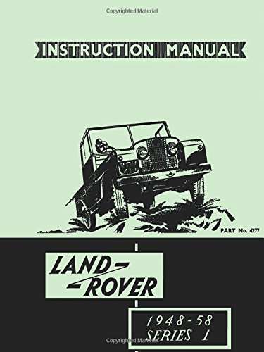 9781855207912: Land Rover Series 1 Instruction Manual 1948-58 (4277): Official Owners' Handbook for 80, 107, 88, and 109 Models