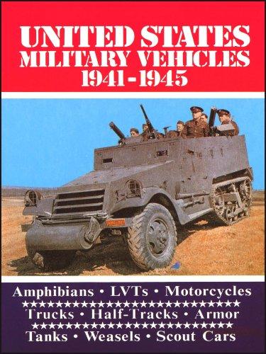 U.S. Military Vehicles 1941-1945: Amphibians - LVTS - Motorcycles - Trucks - Armour - Tanks - ...