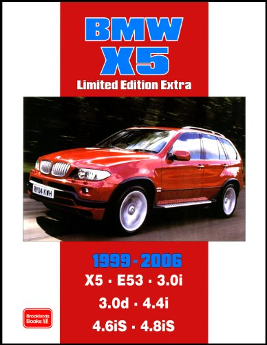 9781855208285: BMW X5 Limited Edition Extra 1999-2006: Models Reported on: X5 E53 3.0i 3.0d 4.4i 4.6iS 4.8iS (Road Test)