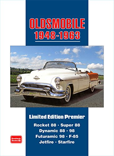 9781855208377: Oldsmobile Limited Edition Premier 1948-1963: Rocket 88. Super 88. Dynamic 88. 98. Futuramic 98. F-85. Jetfire. Starfire (Road Test)