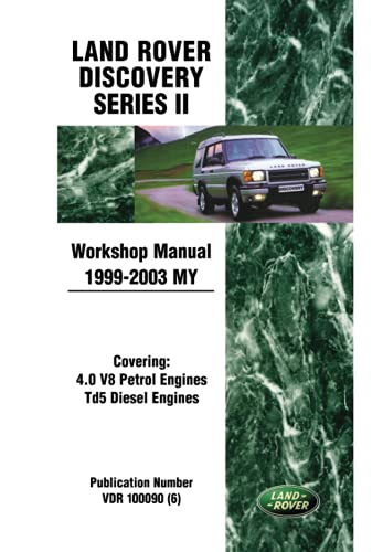 Land Rover Discovery Series 2 Workshop Manual 1999-2003 MY (Land Rover Workshop Manuals): ...