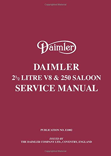 Daimler 2.5 V8 and 250 Saloon Service Manual: R M Clarke