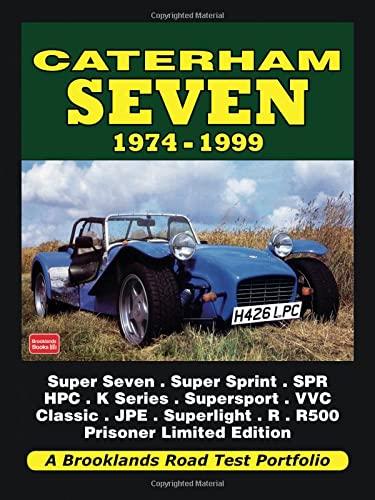 Caterham Seven Road Test Portfolio 1974-1999: Super Seven, Super Sprint, SPR, HPC, K-Series, ...