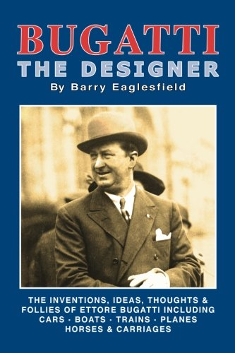 Bugatti The Designer 9781855209251 This book is about Ettore Bugatti's extraordinary mind devoted to a multitude of inventions, designs, modifications, innovations, ideas, hobbies and follies. The object of this publication is an attempt to try and cover a very diverse and wide volume of work in the design field and includes Cars, Railway, Marine, Aircraft and Machine Tools. Contents include: The Bugatti Heritage 1676-2008; List of inventions, designs, ideas and follies in alphabetical order; Molsheim Electrics; Horses and Carriages; Machine Tool Patents; Aeronautics; Railways; Marine; Automotive. Appendices: Biography of Giovanni Segantini; Details of the Bugatti Aircraft Assoc.; Details of the Bugatti Trust; Details of the Bugatti Owners Club.