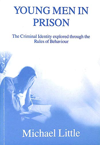 9781855210936: Young Men in Prison: The Criminal Identity Explored Through the Rules of Behaviour