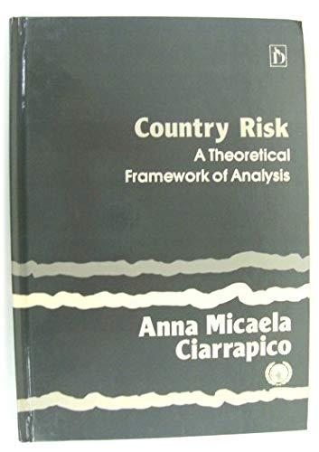 Country Risk: A Theoretical Framework of Analysis: Ciarrapico, Anna Micaela