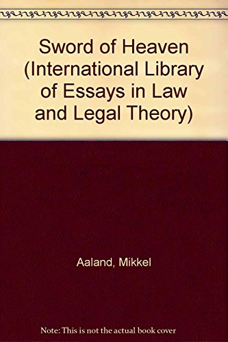 Sword of Heaven (International Library of Essays in Law and Legal Theory) (1855211440) by Mikkel Aaland