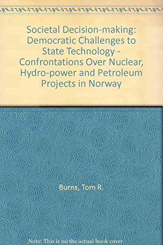 9781855212695: Societal Decision-Making: Democratic Challenges to State Technocracy : Confrontations over Nuclear, Hydro-Power and Petroleum Projects in Norway