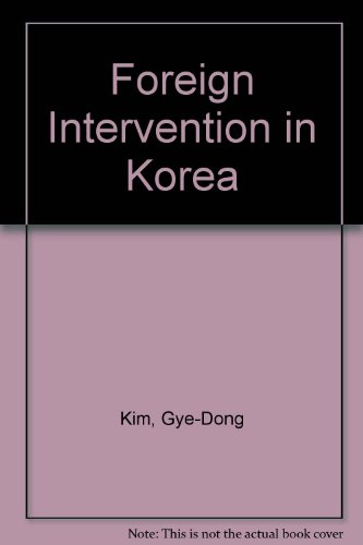 Foreign Intervention in Korea: Kim, Gye-Dong