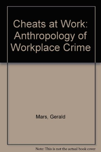 9781855213791: Cheats at Work: Anthropology of Workplace Crime