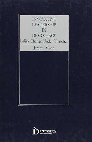 Innovative Leadership In Democracy: Policy Change Under Thatcher