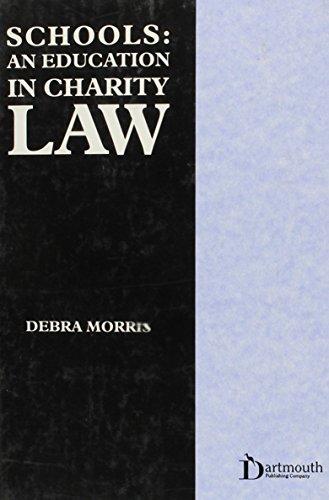 Schools : An Education in Charity Law: An Education in Charity Law: Morris, Debra