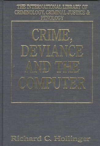 9781855214675: Crime, Deviance and the Computer (International Library of Criminology, Criminal Justice and Penology)