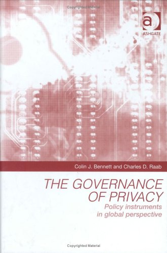 9781855214736: The Governance of Privacy: Policy Instruments in Global Perspective