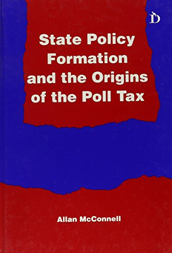 State Policy Formation and the Origins of the Poll Tax: Allan McConnell