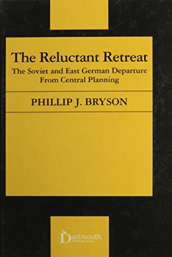 The Reluctant Retreat : The Soviet and East German Departure from Central Planning