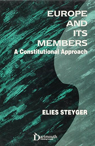 Europe and its members : a constitutional approach.: Steyger, Elies.