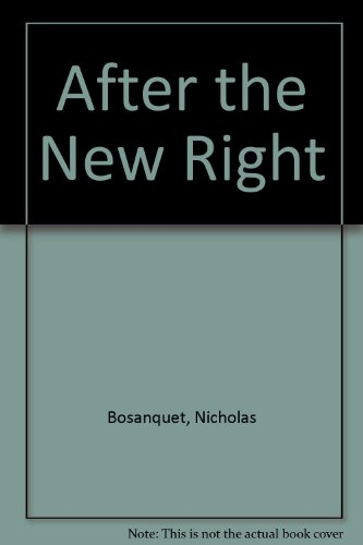 9781855216648: After the New Right