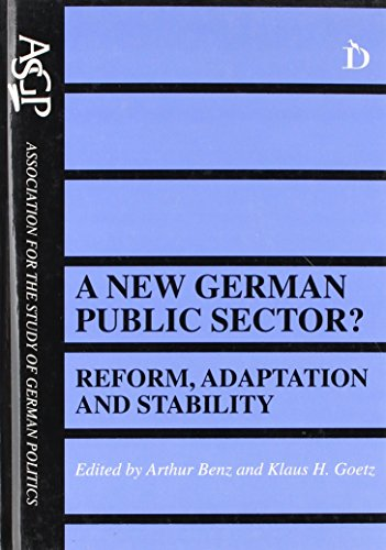 A New German Public Sector?: Reform, Adaptation and Stability: Reform, Adaption and Stability (As...