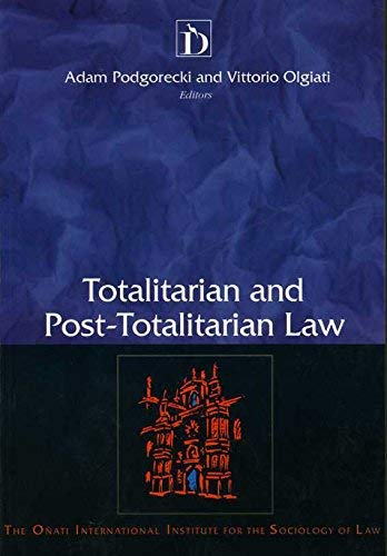 Totalitarian and Post-Totalitarian Law (Onati Series in: Adam Podgorecki, Vittorio