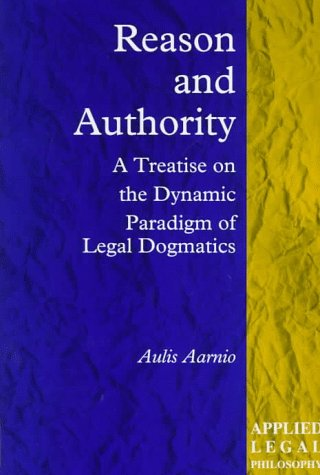 9781855219335: Reason and Authority: A Treatise on the Dynamic Paradigm of Legal Dogmatics (Applied Legal Philosophy)