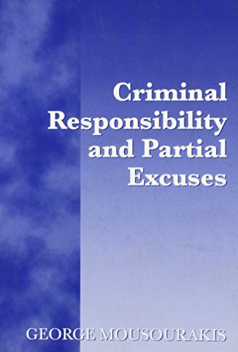 Criminal Responsibility and Partial Excuses: Mousourakis, George