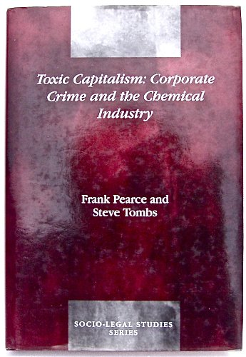 9781855219502: Toxic Capitalism: Corporate Crime and the Chemical Industry (Socio-legal Series)