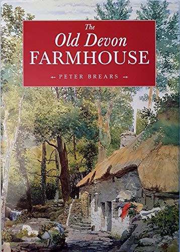 The Old Devon Farmhouse (185522626X) by Brears, Peter