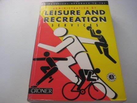 Practical Approach to the Administration of Leisure and Recreation Services