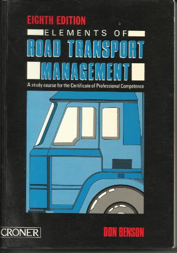 9781855241787: Elements of Road Transport Management: A Study Course for the Certificate of Professional Competence