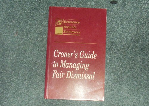 Croner's Guide to Managing Fair Dismissal: Croner's Employment Law Editorial Department